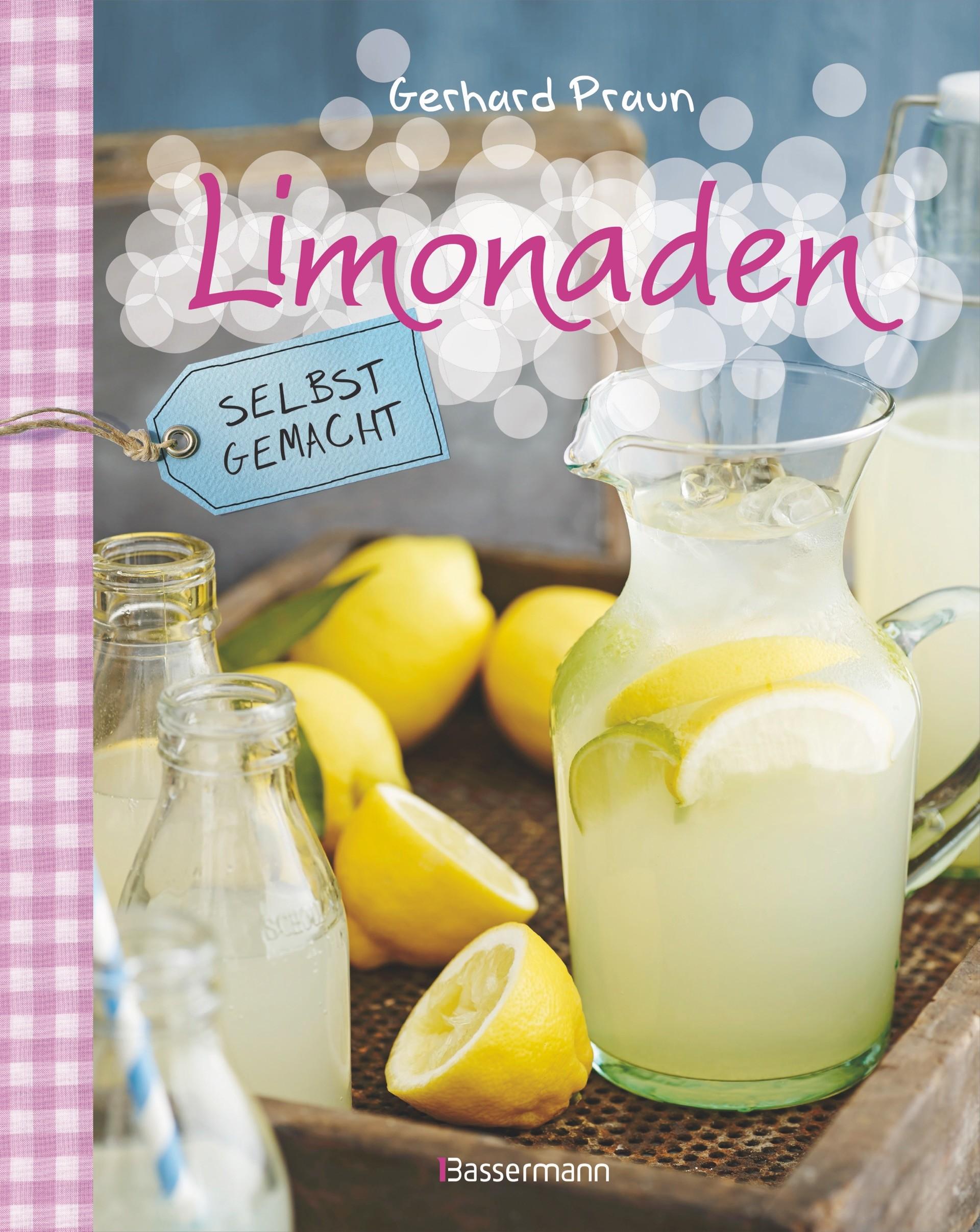 Limonaden selbst gemacht von Gerhard Praun
