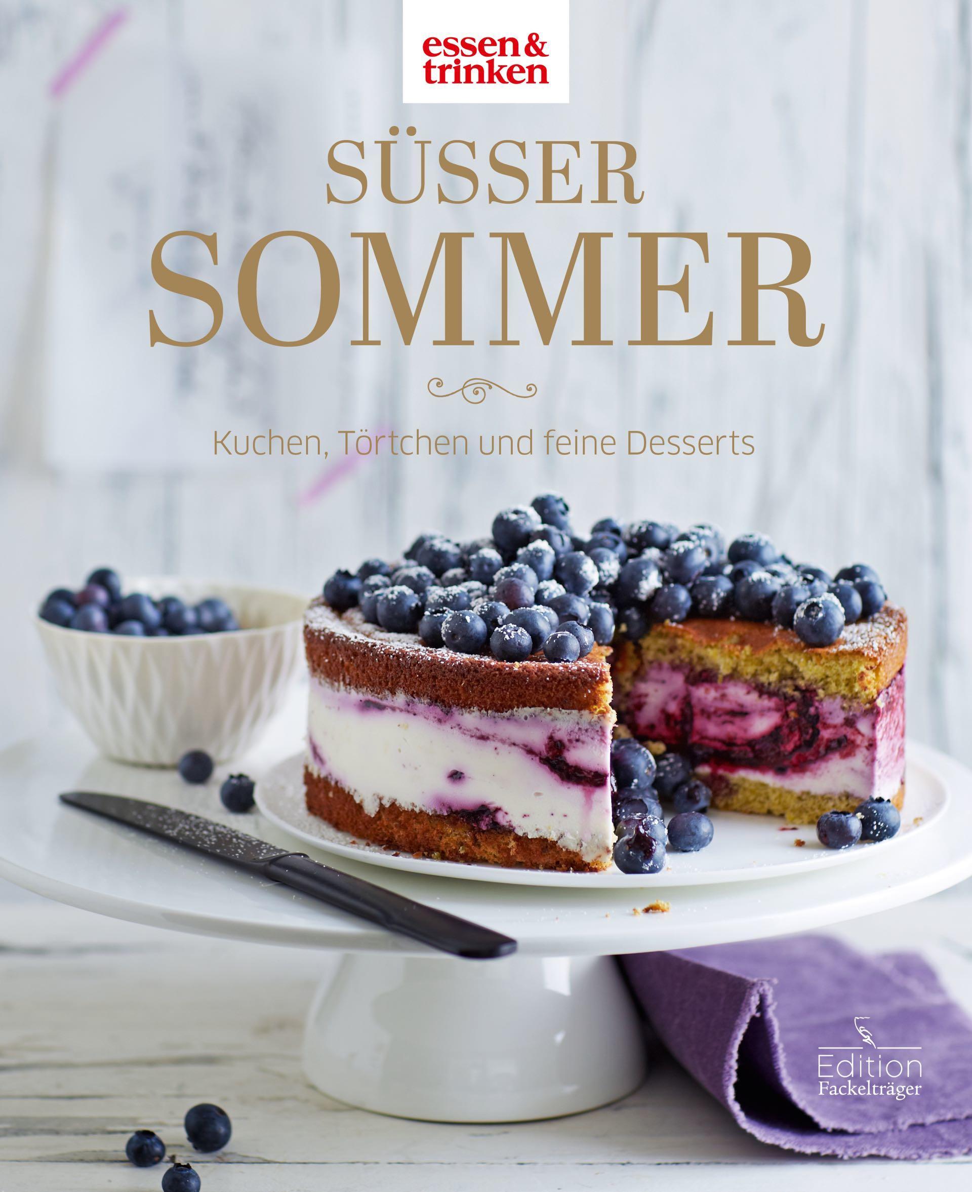 Süßer Sommer Backbuch für Kuchen, Törtchen und feine Desserts